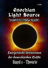 Enochian Light Source / Enochian Light Source - Band I - Theorie