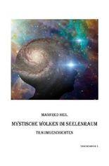 Mystische Wolken im Seelenraum