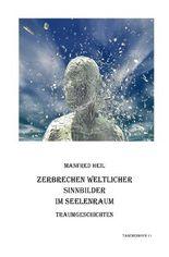 Traum(an)deutung / Zerbrechen weltlicher Sinnbilder im Seelenraum
