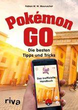 Pokémon GO: Die besten Tipps und Tricks - Das inoffizielle Handbuch