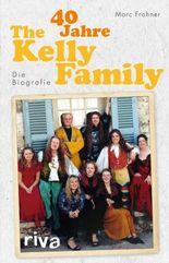 40 Jahre The Kelly Family