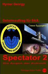 Geheimauftrag für SAX / Spectator 2