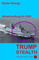 Geheimauftrag für SAX / Trumpstealth