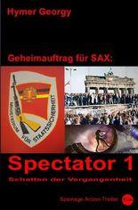 Geheimauftrag für SAX / Spectator 1