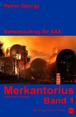 Geheimauftrag für SAX / Merkantorius (Band 1)