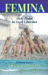 FEMINA. FKK-Urlaub im Lager Lebenslust: Erotische Fantasy