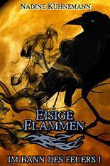 Eisige Flammen: Im Bann des Feuers 1 (German Edition)