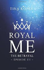 Royal Me - The Betrayal