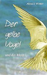 Der gelbe Vogel und das Meer