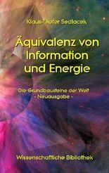 Äquivalenz von Information und Energie: Die Grundbausteine der Welt - Neuausgabe - (Wissenschaftliche Bibliothek)