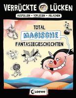 Verrückte Lücken - Total magische Fantasiegeschichten