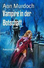 Vampire in der Botschaft: Romantic Thriller