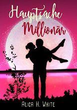 Hauptsache Millionär: Romantische Komödie