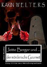 Jette Berger und der mörderische Gourmet: Cosy Crime aus Mönchengladbach (No. 6)