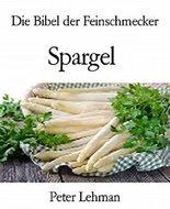 Die Bibel der Feinschmecker: Spargel