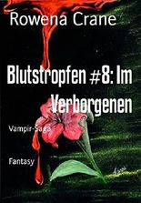 Blutstropfen #8: Im Verborgenen: Vampir-Saga