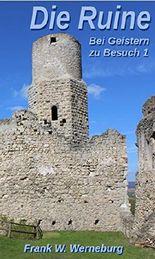 Die Ruine: Bei Geistern zu Besuch 1