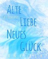 Alte Liebe, Neues Glück: Gay Romance