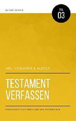 Testament verfassen - handschriftlich erstellen und hinterlegen (inkl. Vorlagen & Muster)