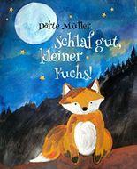 Schlaf gut, kleiner Fuchs!: Gute-Nacht-Geschichten