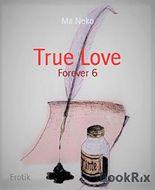 True Love: Forever 6 (German Edition)