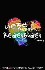 Liebe unterm Regenbogen: Band 1