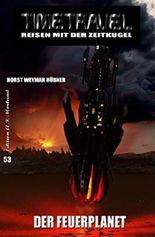 Timetravel #53: Der Feuerplanet: Cassiopeiapress Science Fiction Roman