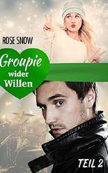 Groupie wider Willen - Teil 2