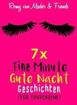 7x Eine Minute Gute Nacht Geschichten: (Für Erwachsene)