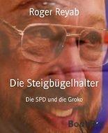 Die Steigbügelhalter: Die SPD und die Groko