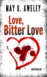 Love, Bitter Love: Kurzthriller