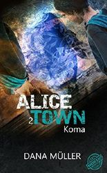 ALICETOWN  - Koma: Mystery-Serie Band 2