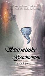 Stürmische Geschichten: Anthologie