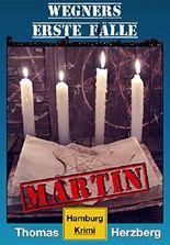 Martin (Wegners erste Fälle): Hamburg Krimi