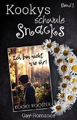 Kookys schwule Snacks - Band 1: Ich bin nicht wie ihr!