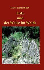 Fritz und der Weise im Walde