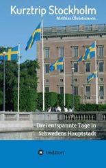 Kurztrip Stockholm: Drei entspannte Tage in Schwedens Hauptstadt