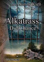 Alkatrass - Die Chance