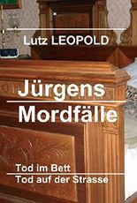 Jürgens Mordfälle: Tod im Bett / Tod auf der Strasse
