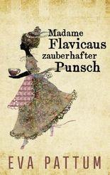 Madame Flavicaus zauberhafter Punsch