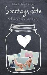 Sonntagsdate: Kolumnen über die Liebe
