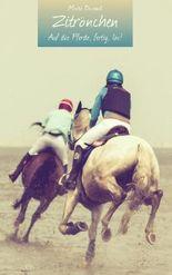 Zitrönchen – Auf die Pferde, fertig, los!