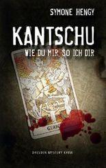 Kantschu: Wie du mir, so ich dir