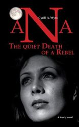 Ana - The quiet Death of a Rebel