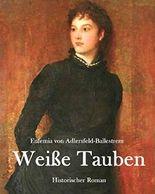 Weiße Tauben: Historischer Roman