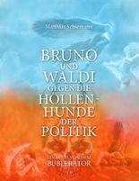 Bruno und Waldi gegen die Höllenhunde der Politik