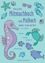 Mein großes Mitmachbuch und Malbuch - Sommer, Strand und Meer