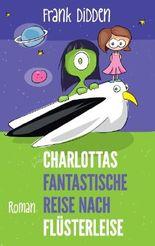 Charlottas fantastische Reise nach Flüsterleise