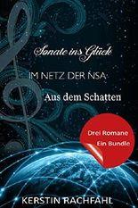 Im Netz der NSA - Sonate ins Glück - Aus dem Schatten: Sammelband Internet