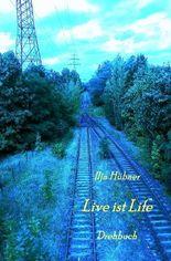 Live ist Life